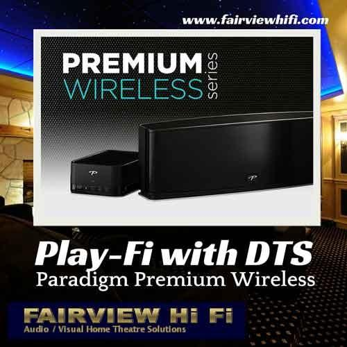 Why choose Paradigm Premium Wireless Series  with DTS Play-Fi?