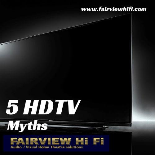 5 HDTV Myths